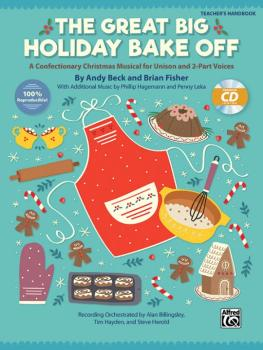 The Great Big Holiday Bake Off: A Confectionary Christmas Musical for  (AL-00-46431)