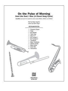 On the Pulse of Morning (From <i>Like Dust I Rise A Choral Song Cycle< (AL-00-DIGPX00051)
