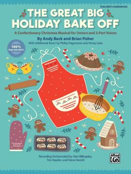 The Great Big Holiday Bake Off: A Confectionary Christmas Musical for  (AL-00-46432)