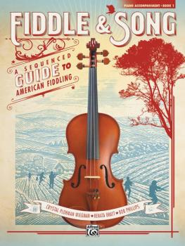 Fiddle & Song, Book 1: A Sequenced Guide to American Fiddling (AL-00-45005)