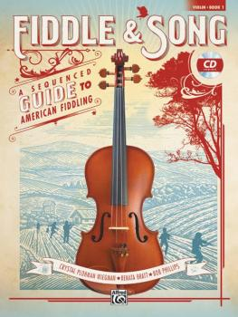 Fiddle & Song, Book 1: A Sequenced Guide to American Fiddling (AL-00-45006)