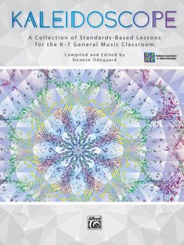 Kaleidoscope: A Collection of Standards-Based Lessons for the K--7 Gen (AL-00-46740)