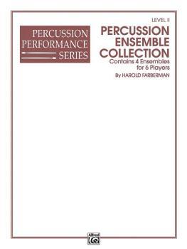 Percussion Ensemble Collection, Level II: 4 Ensembles for 6 Players (AL-00-EL03855)