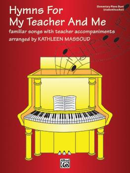 Hymns for My Teacher and Me: familiar songs with teacher accompaniment (AL-00-EL03868)