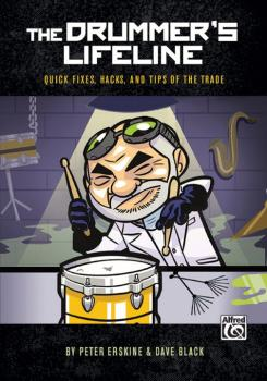 The Drummer's Lifeline: Quick Fixes, Hacks, and Tips of the Trade (AL-00-44219)