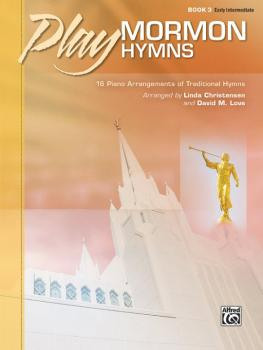 Play Mormon Hymns, Book 3: 16 Piano Arrangements of Traditional Hymns (AL-00-46284)