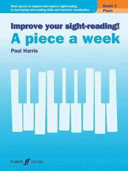 Improve Your Sight-Reading! A Piece a Week: Piano, Grade 3: Short Piec (AL-12-0571539653)