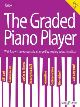 The Graded Piano Player, Book 1: Well-Known Tunes Specially Arranged b (AL-12-0571539408)