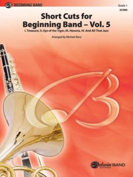 Short Cuts for Beginning Band -- Vol. 5 (Featuring: Treasure / Eye of  (AL-00-46615S)