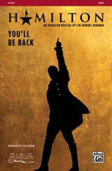 You'll Be Back (From <i>Hamilton</i>) (AL-00-47102)