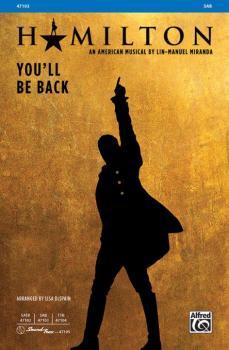 You'll Be Back (From <i>Hamilton</i>) (AL-00-47103)