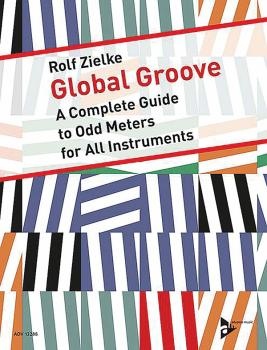 Global Groove: A Complete Guide to Odd Meters for All Instruments (AL-01-ADV13288)