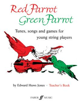 Red Parrot Green Parrot: Tunes, Songs and Games for Young String Playe (AL-12-0571510086)