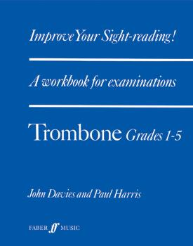 Improve Your Sight-Reading! Trombone, Grade 1-5: A Workbook for Examin (AL-12-0571510779)