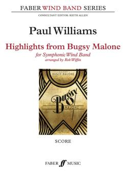 Highlights from Bugsy Malone (for Symphonic Wind Band) (AL-12-0571572537)