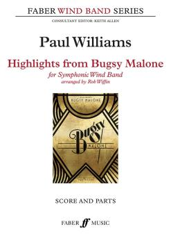 Highlights from Bugsy Malone (for Symphonic Wind Band) (AL-12-0571572529)