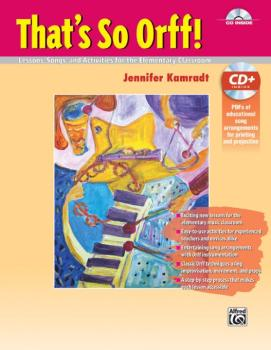 That's So Orff!: Lessons, Songs, and Activities for the Elementary Cla (AL-00-42360)