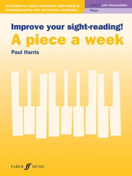 Improve Your Sight-Reading! A Piece a Week: Piano, Level 6 (AL-12-0571541569)