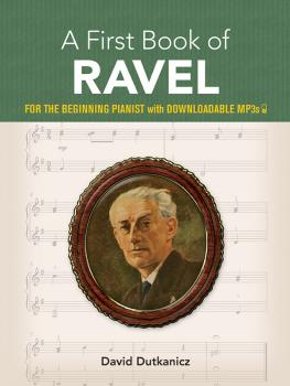 A First Book of Ravel (For the Beginning Pianist with Downloadable MP3 (AL-06-839176)