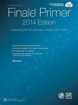 Finale® Primer: 2014 Edition: Mastering the Art of Music Notation with (AL-00-42833)