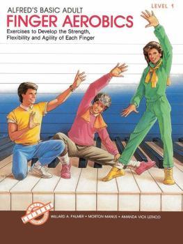 Alfred's Basic Adult Piano Course: Finger Aerobics Book 1: Exercises t (AL-00-3088)