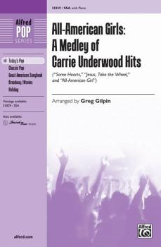 All-American Girls: A Medley of Carrie Underwood Hits (Featuring: Some (AL-00-31029)