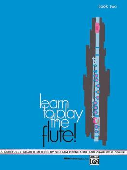 Learn to Play the Flute! Book 2: A Carefully Graded Method That Develo (AL-00-742)
