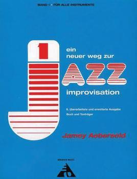 Ein neuer Weg zur Jazz Improvisation: Überarbeitete und erweiterte Aus (AL-01-ADV14001)