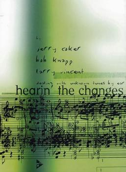 Hearin' the Changes: Dealing with Unknown Tunes by Ear (AL-01-ADV14270)