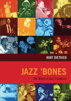 Jazz 'Bones: The World of Jazz Trombone (AL-01-ADV19106)
