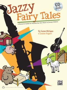 Jazzy Fairy Tales: A Resource Guide for Introducing Jazz Music to Youn (AL-00-36596)