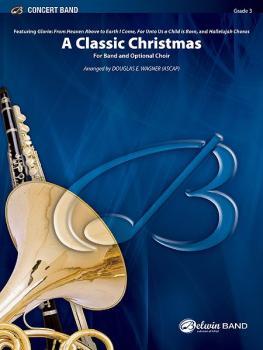 A Classic Christmas (For Band and Optional Choir Featuring: Gloria: Fr (AL-00-38357)