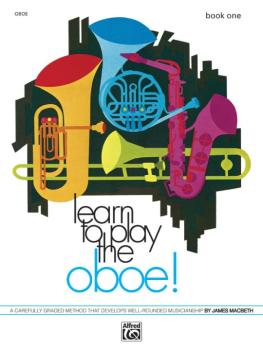 Learn to Play Oboe! Book 1: A Carefully Graded Method That Develops We (AL-00-730)