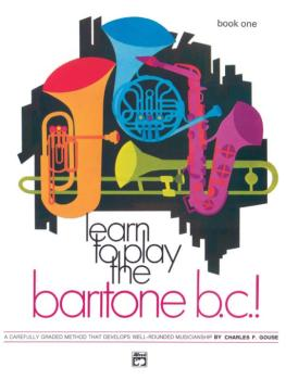 Learn to Play Baritone B.C.! Book 1: A Carefully Graded Method That De (AL-00-737)