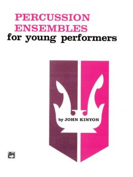 Percussion Ensembles for Young Performers: Snare Drum, Bass Drum & Acc (AL-00-780)