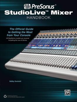 PreSonus® StudioLive™ Mixer Handbook: The Official Guide to Getting th (AL-00-42462)
