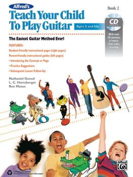 Alfred's Teach Your Child to Play Guitar, Book 2: The Easiest Guitar M (AL-00-42885)