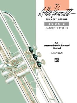 The Allen Vizzutti Trumpet Method - Book 2, Harmonic Studies (AL-00-3392)